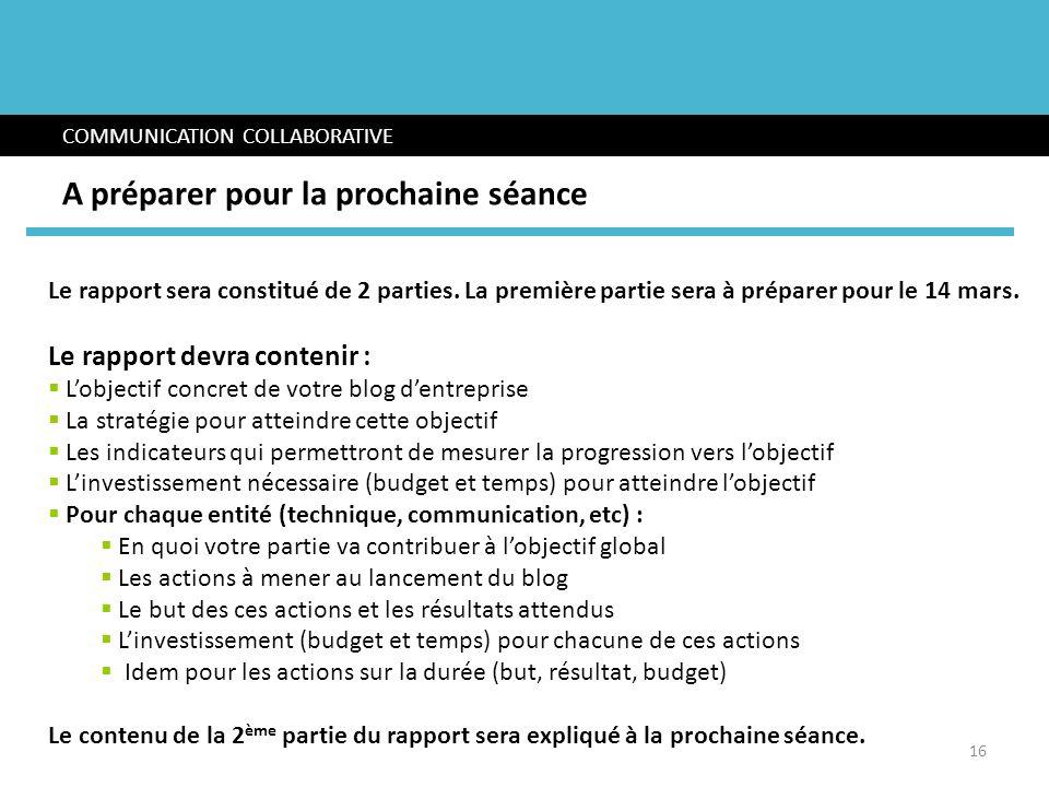 Le rapport sera constitué de 2 parties. La première partie sera à préparer pour le 14 mars. Le rapport devra contenir : Lobjectif concret de votre blo