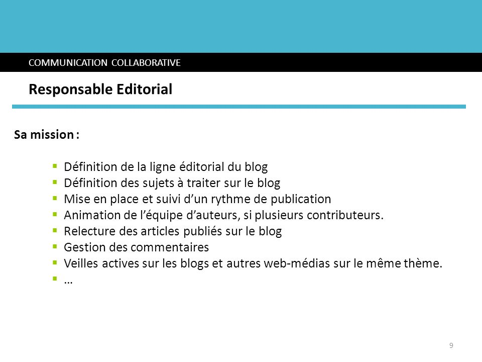 Sa mission : Définition de la ligne éditorial du blog Définition des sujets à traiter sur le blog Mise en place et suivi dun rythme de publication Ani