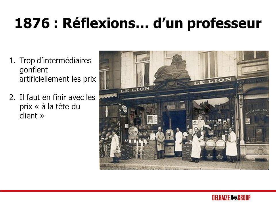 1876 : Réflexions… dun professeur 1.Trop dintermédiaires gonflent artificiellement les prix 2.Il faut en finir avec les prix « à la tête du client »