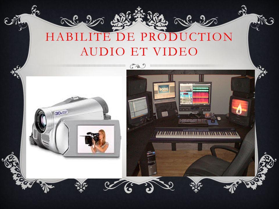 HABILITE DE PRODUCTION AUDIO ET VIDEO