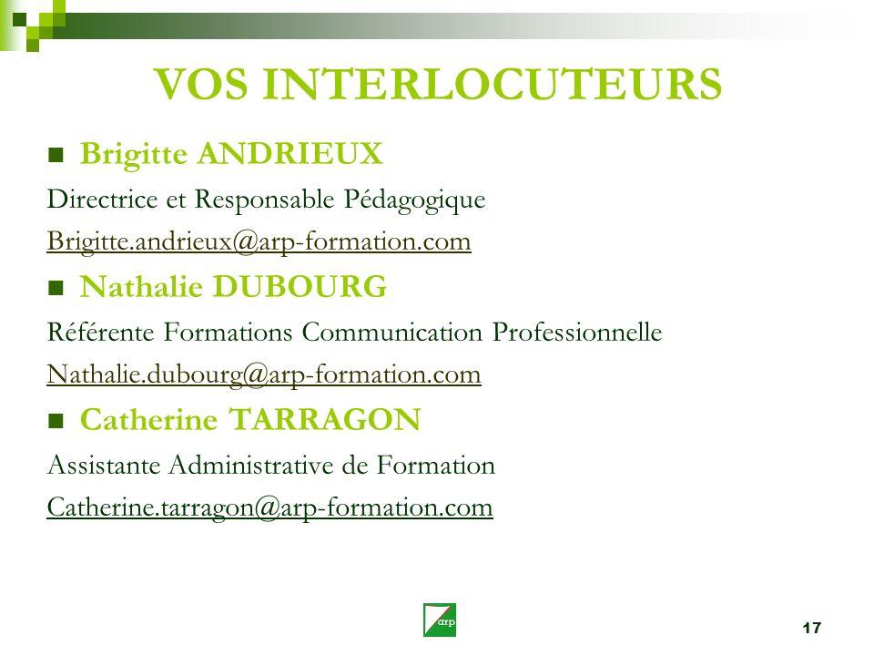 17 VOS INTERLOCUTEURS Brigitte ANDRIEUX Directrice et Responsable Pédagogique Brigitte.andrieux@arp-formation.com Nathalie DUBOURG Référente Formation