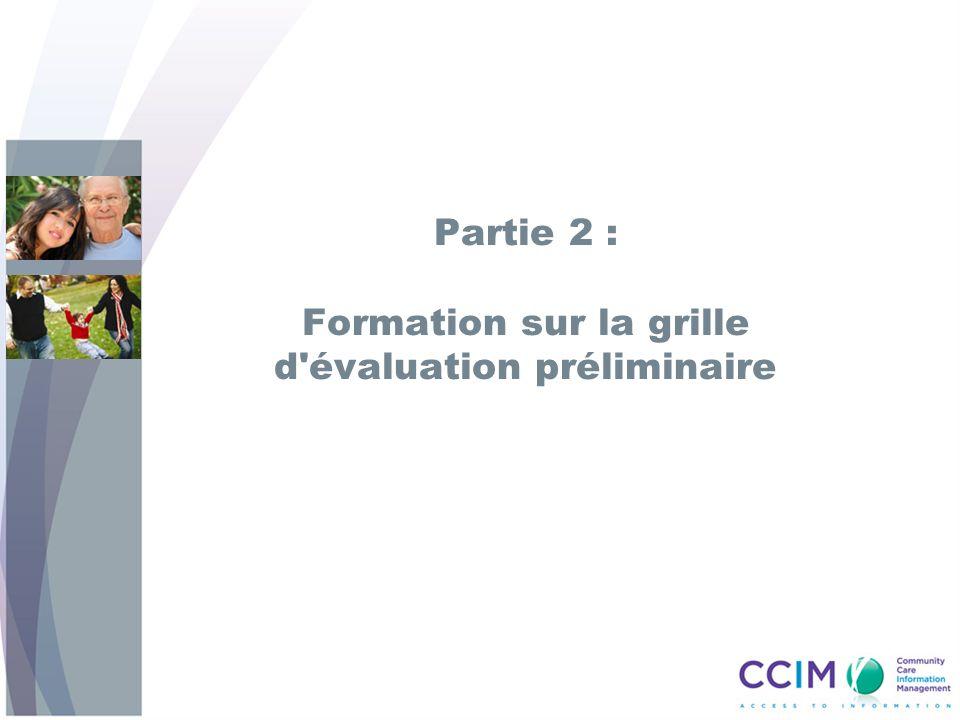 Partie 2 : Formation sur la grille d évaluation préliminaire