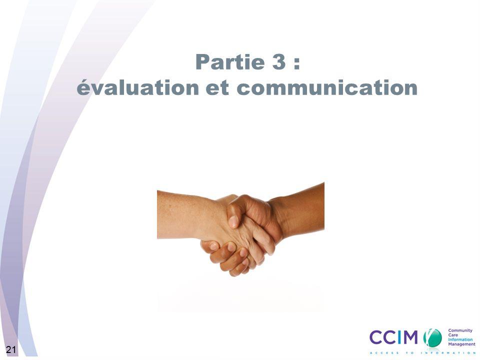 21 Partie 3 : évaluation et communication