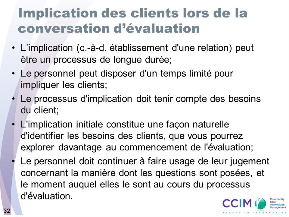 32 Implication des clients lors de la conversation dévaluation Limplication (c.-à-d. établissement d'une relation) peut être un processus de longue du