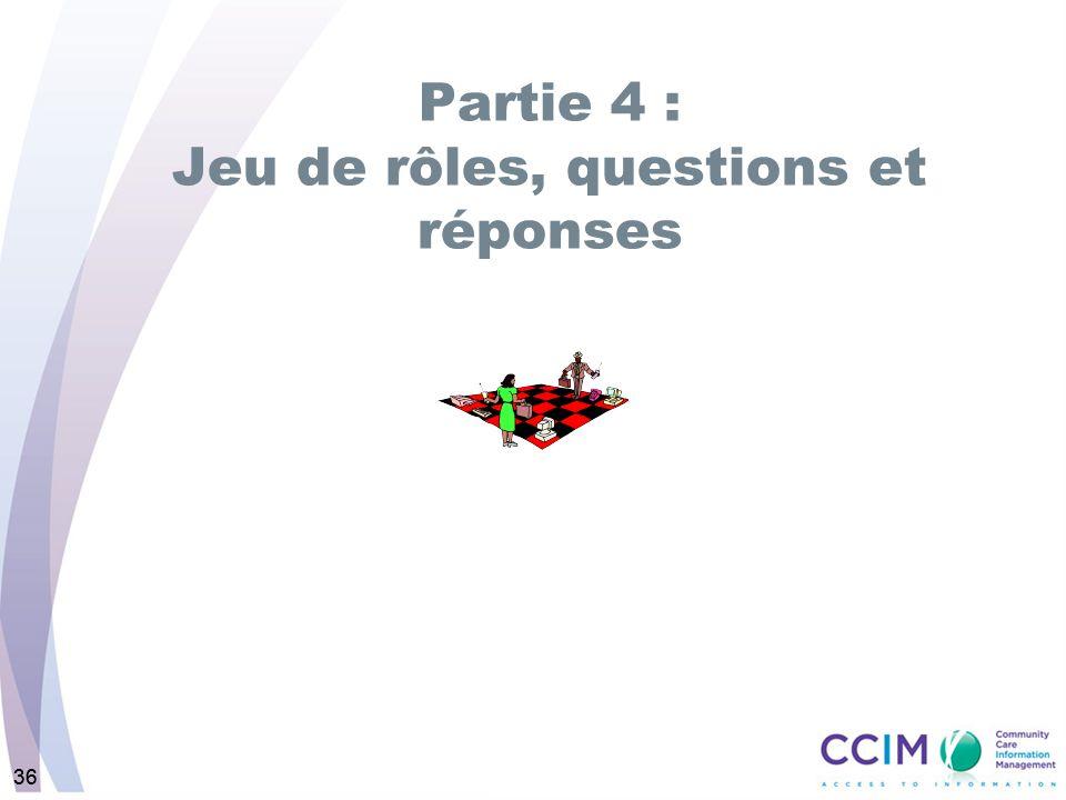 36 Partie 4 : Jeu de rôles, questions et réponses