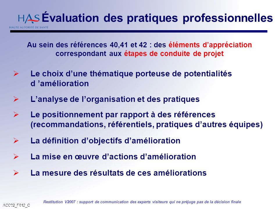 ACC02_F012_C Restitution V2007 : support de communication des experts visiteurs qui ne préjuge pas de la décision finale 38 Le choix dune thématique p