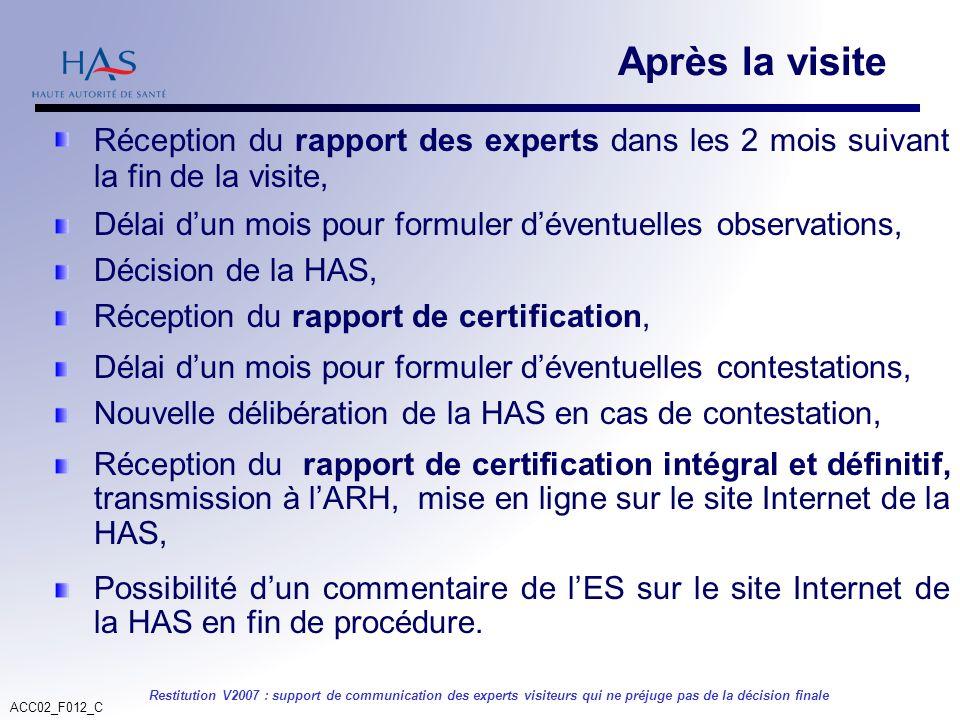 ACC02_F012_C Restitution V2007 : support de communication des experts visiteurs qui ne préjuge pas de la décision finale Après la visite Réception du