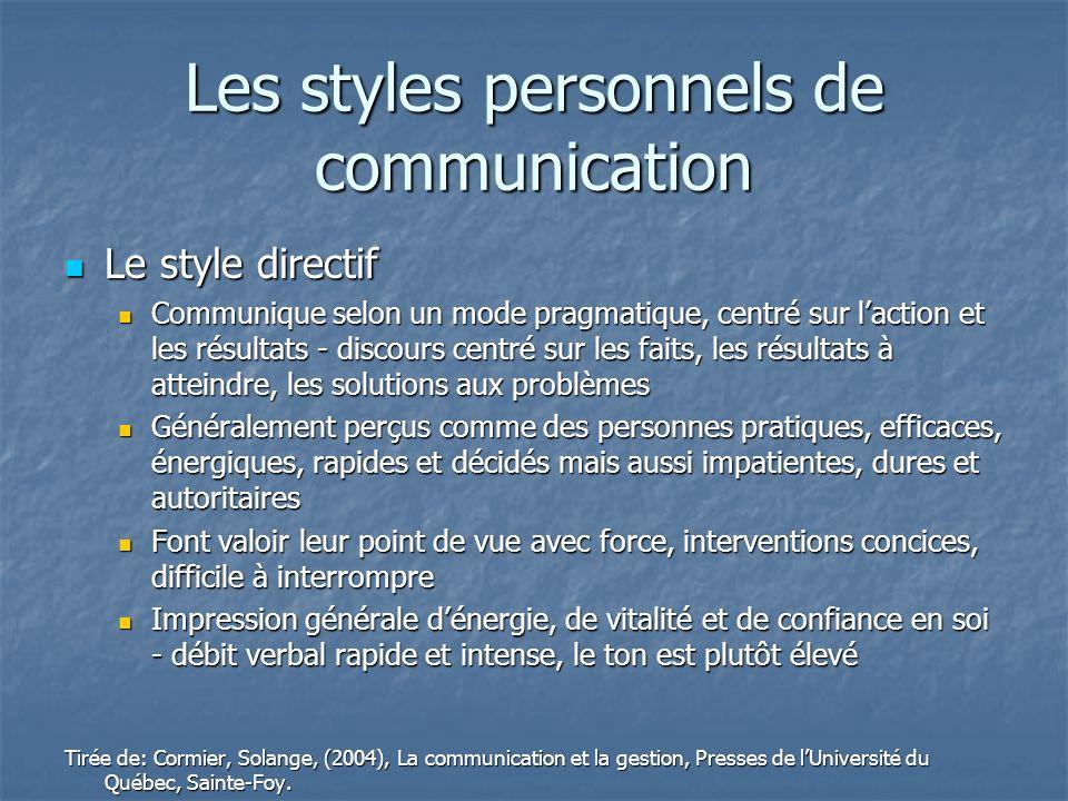 Les styles personnels de communication Le style directif Le style directif Communique selon un mode pragmatique, centré sur laction et les résultats -