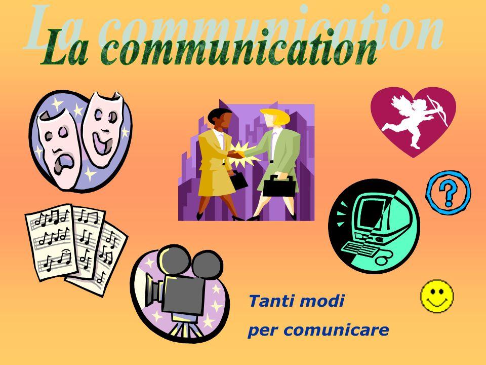 Tanti modi per comunicare