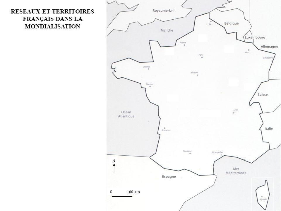 RESEAUX ET TERRITOIRES FRAN Ҫ AIS DANS LA MONDIALISATION N 0 100 km