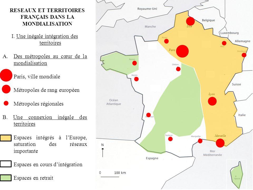 RESEAUX ET TERRITOIRES FRAN Ҫ AIS DANS LA MONDIALISATION I. Une inégale intégration des territoires A.Des métropoles au cœur de la mondialisation Pari