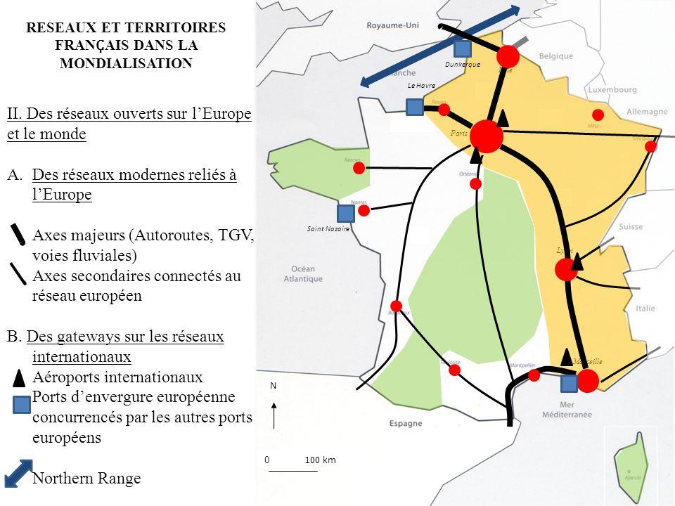 RESEAUX ET TERRITOIRES FRAN Ҫ AIS DANS LA MONDIALISATION Lille Paris Lyon Marseille II. Des réseaux ouverts sur lEurope et le monde A.Des réseaux mode