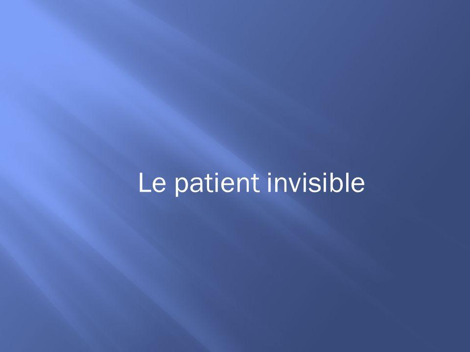 Le patient invisible