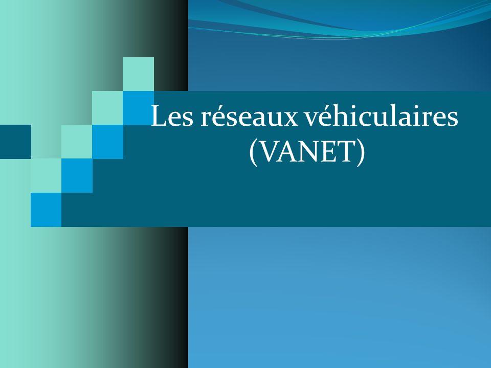 Caractéristiques des réseaux VANET La collecte dinformation et la perception de lenvironnement proche: Ça se fait en utilisant différents capteurs(caméras, capteurs de pluies, capteurs de létat de la route) pour une meilleure visibilité.