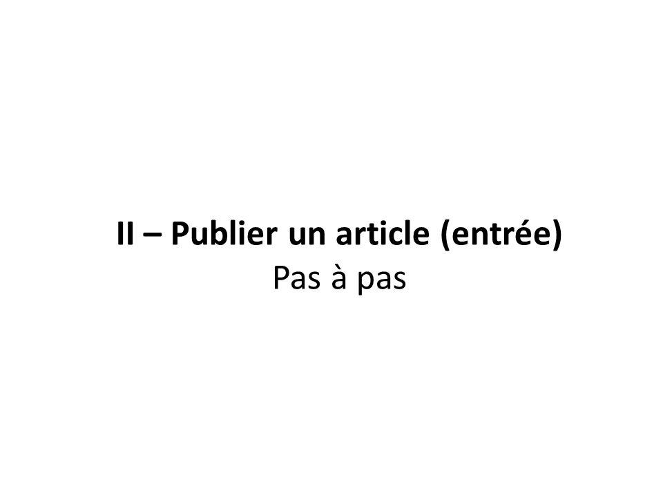 II – Publier un article (entrée) Pas à pas