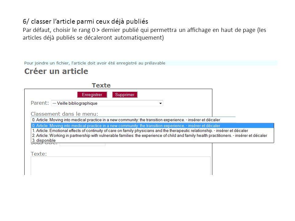6/ classer larticle parmi ceux déjà publiés Par défaut, choisir le rang 0 > dernier publié qui permettra un affichage en haut de page (les articles déjà publiés se décaleront automatiquement)