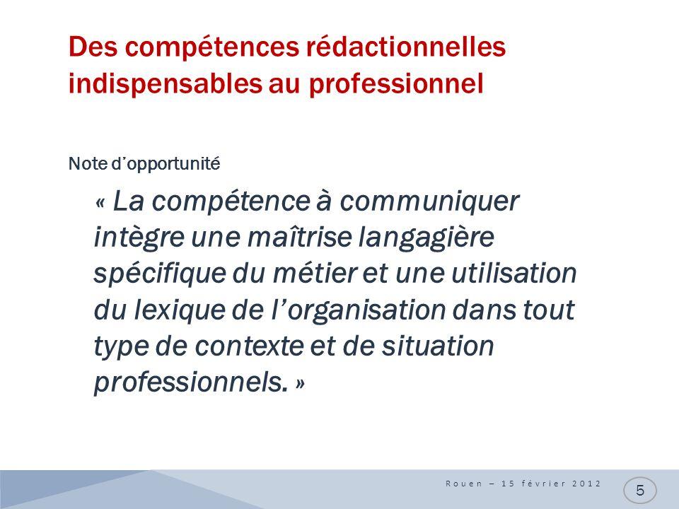 Des compétences rédactionnelles indispensables au professionnel Note dopportunité « La compétence à communiquer intègre une maîtrise langagière spécif