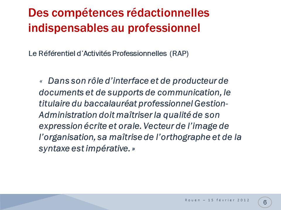 Des compétences rédactionnelles indispensables au professionnel Le Référentiel dActivités Professionnelles (RAP) « Dans son rôle dinterface et de prod