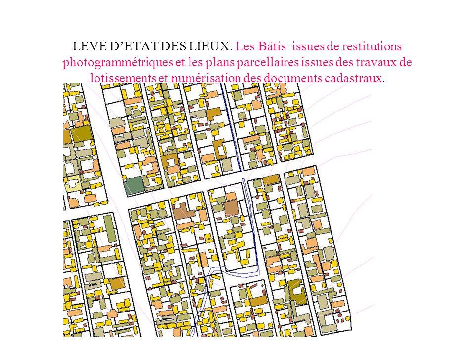 LEVE DETAT DES LIEUX: Les Bâtis issues de restitutions photogrammétriques et les plans parcellaires issues des travaux de lotissements et numérisation des documents cadastraux.