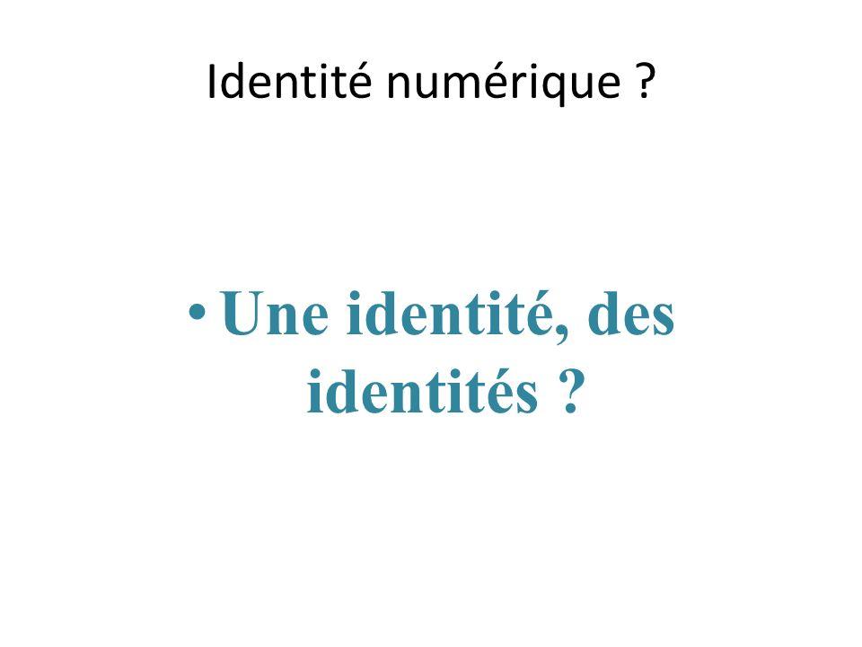 Identité numérique Une identité, des identités