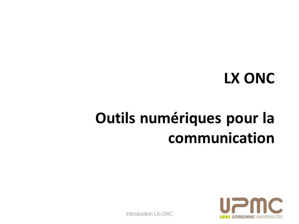 LX ONC LX ONC Outils numériques pour la communication Introduction LX-ONC