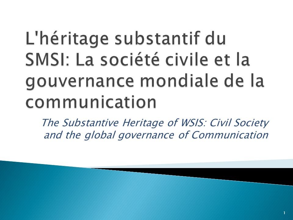 The Substantive Heritage of WSIS: Civil Society and the global governance of Communication 1