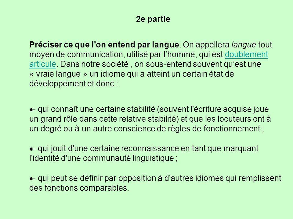 On aura toujours intérêt à préciser plus clairement le statut d une langue comme langue vernaculaire / véhiculaire langue officielle / nationale / internationale...officielle langue orale / écrite...