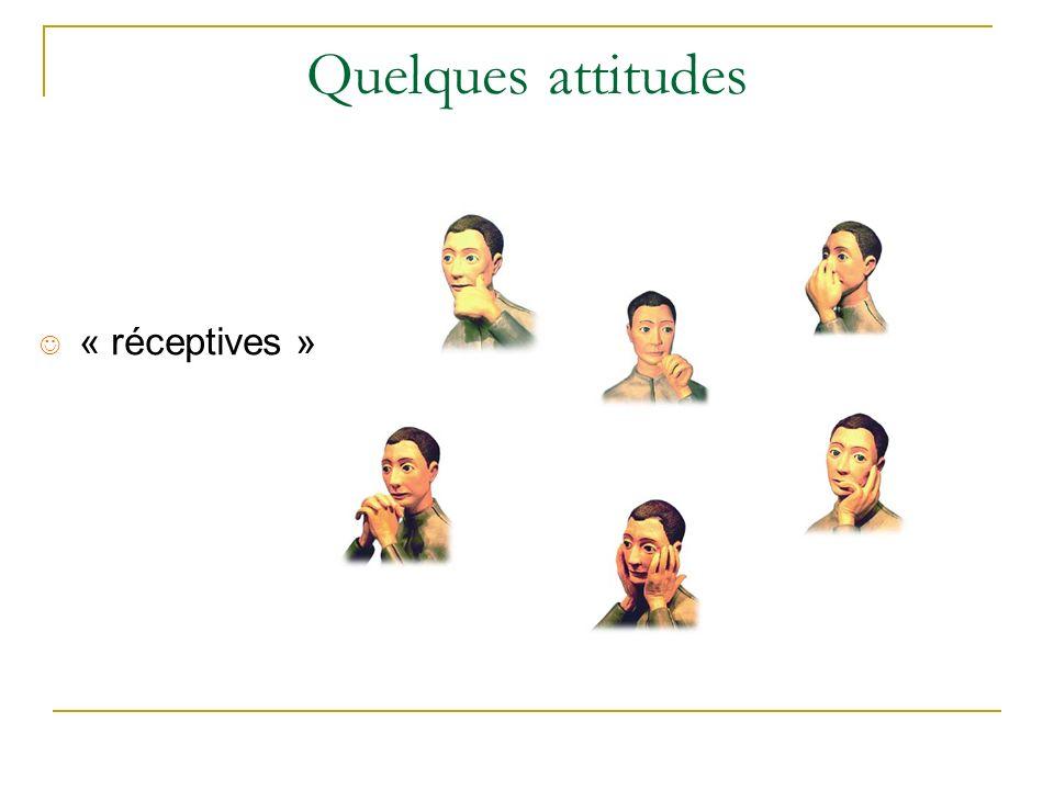Quelques attitudes « réceptives »