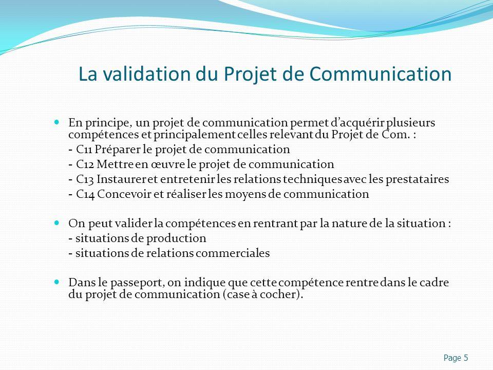 La validation du Projet de Communication En principe, un projet de communication permet dacquérir plusieurs compétences et principalement celles relev