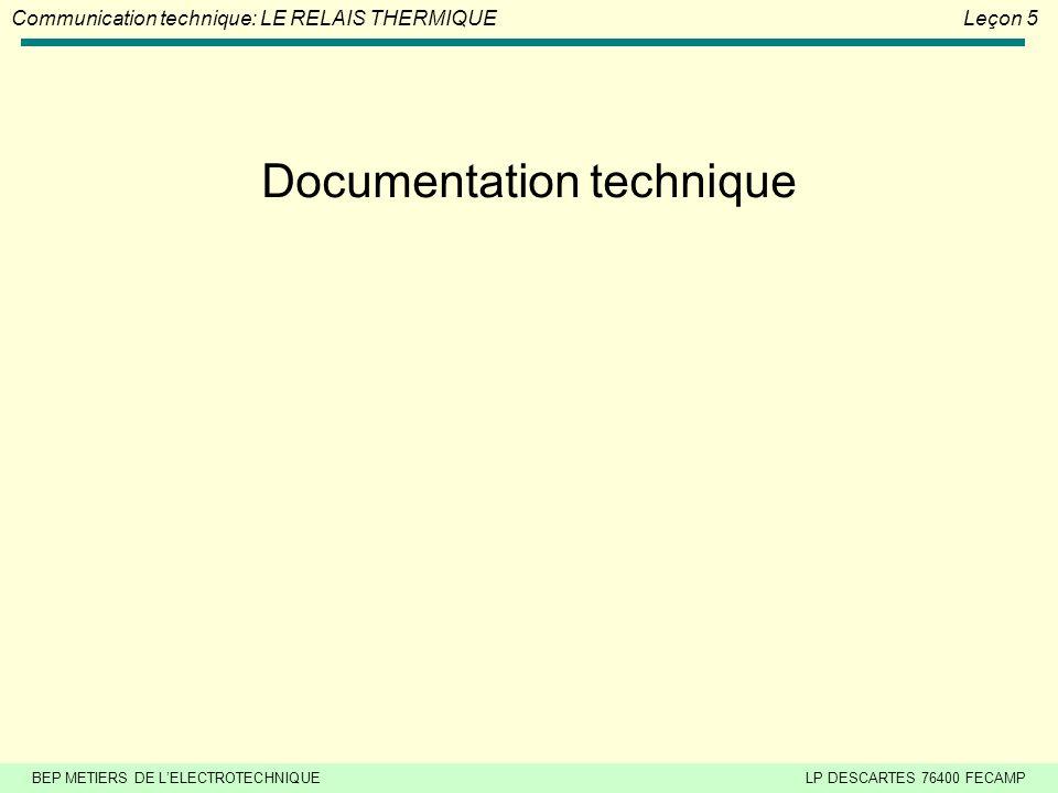 BEP METIERS DE LELECTROTECHNIQUELP DESCARTES 76400 FECAMP Communication technique: LE RELAIS THERMIQUELeçon 5 Documentation technique