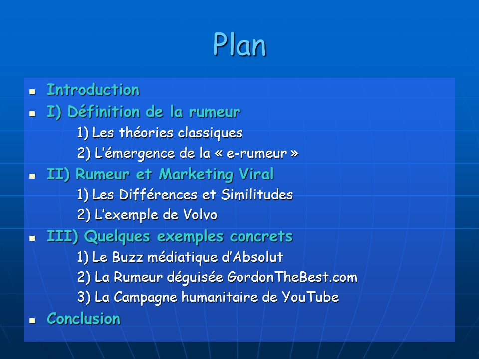 Plan Introduction Introduction I) Définition de la rumeur I) Définition de la rumeur 1) Les théories classiques 2) Lémergence de la « e-rumeur » II) R