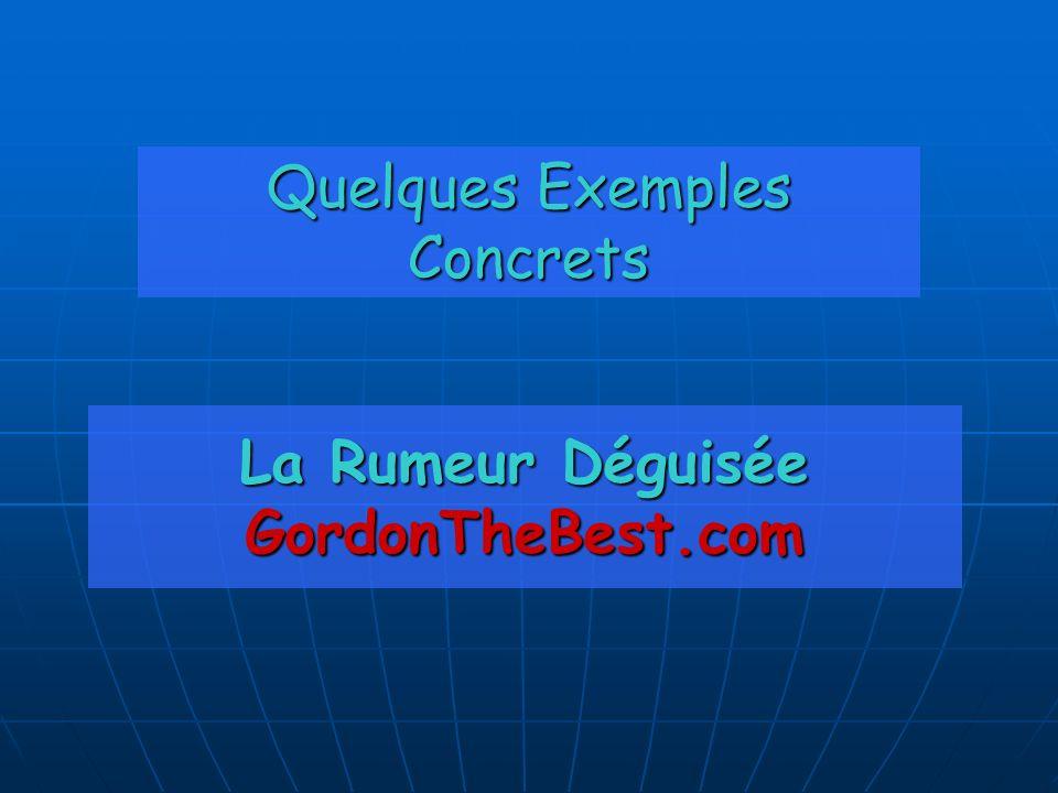 Quelques Exemples Concrets La Rumeur Déguisée GordonTheBest.com
