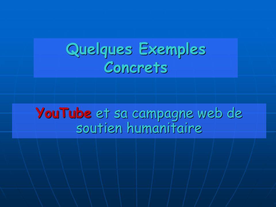 Quelques Exemples Concrets YouTube et sa campagne web de soutien humanitaire