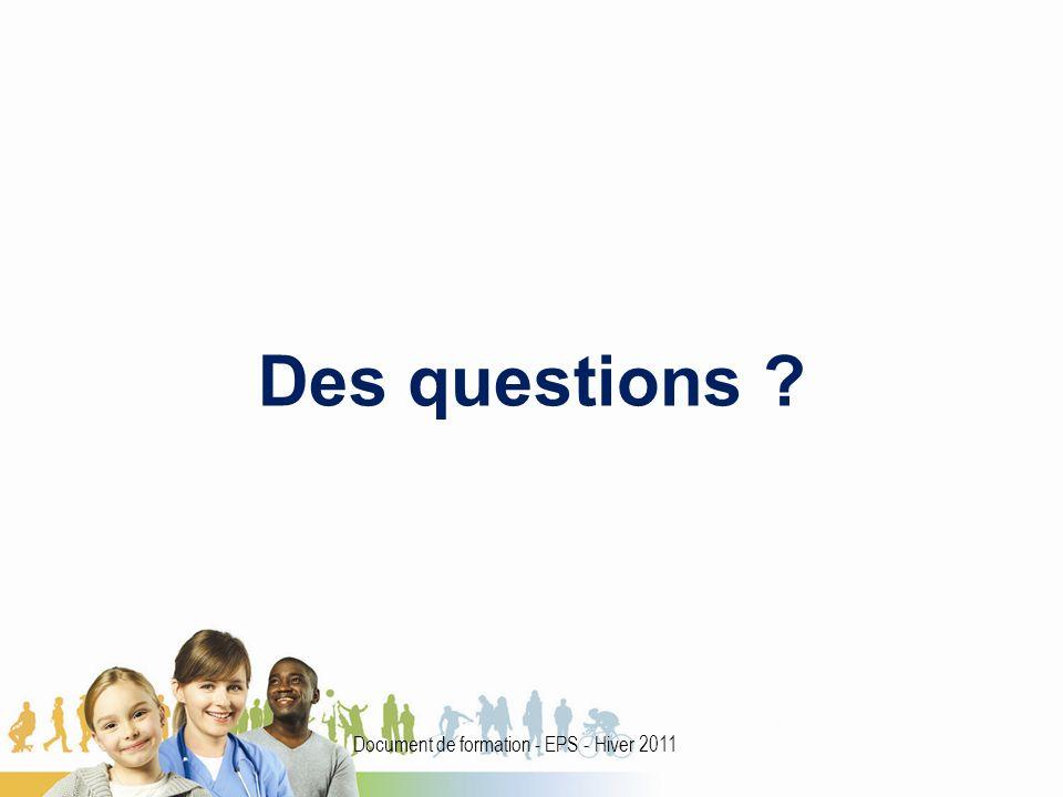 Des questions ? Document de formation - EPS - Hiver 2011
