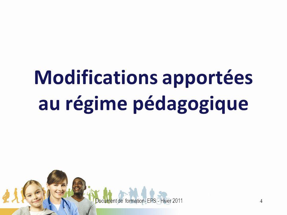 Modifications apportées au régime pédagogique 4 Document de formation- EPS - Hiver 2011