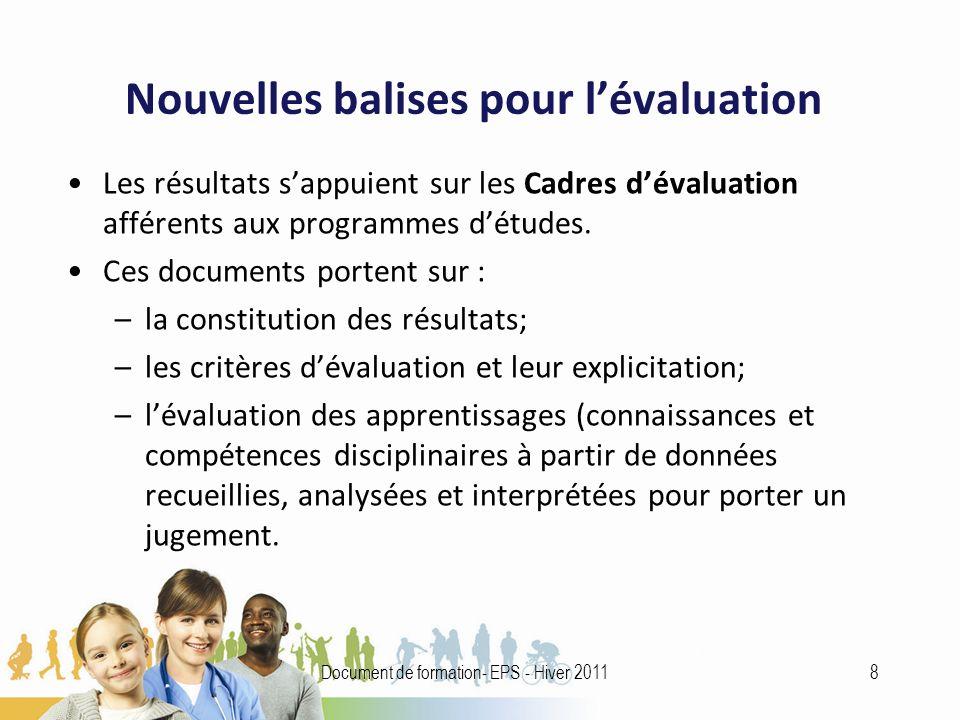 Nouvelles balises pour lévaluation Les résultats sappuient sur les Cadres dévaluation afférents aux programmes détudes.