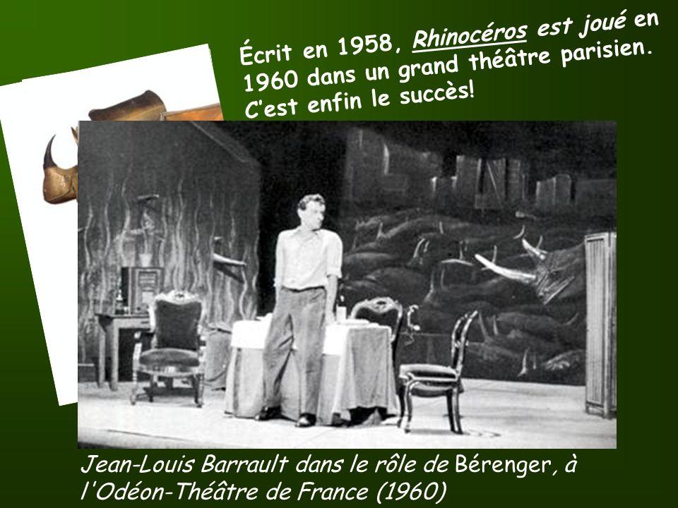 Jean-Louis Barrault dans le rôle de Bérenger, à l Odéon-Théâtre de France (1960) É c r i t e n 1 9 5 8, R h i n o c é r o s e s t j o u é e n 1 9 6 0 d a n s u n g r a n d t h é â t r e p a r i s i e n.