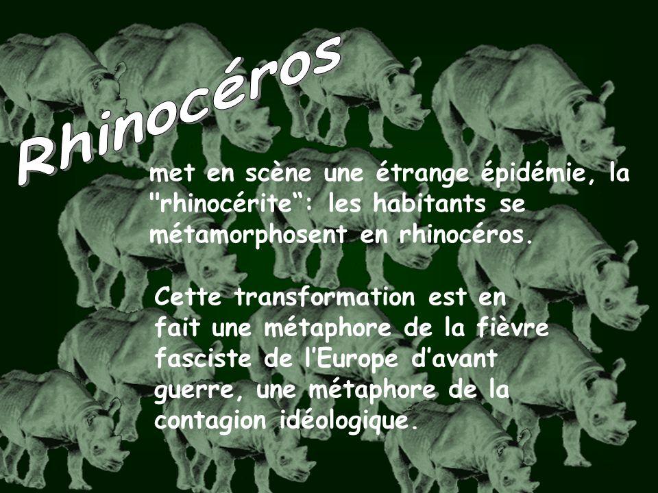 met en scène une étrange épidémie, la rhinocérite: les habitants se métamorphosent en rhinocéros.