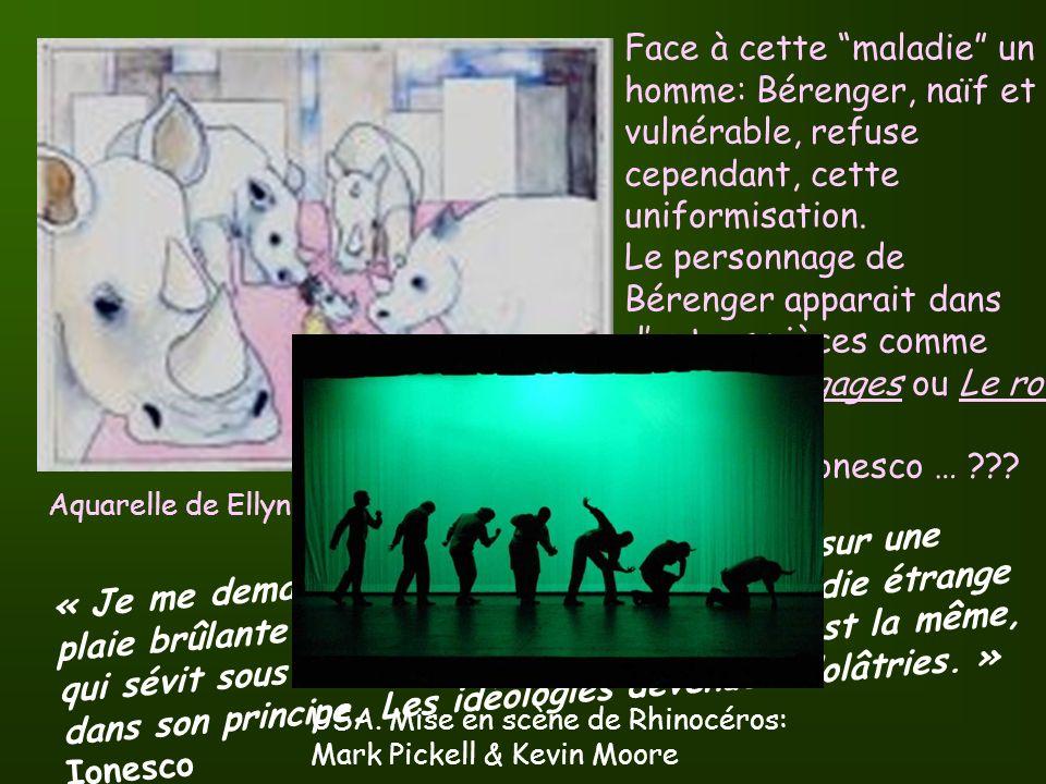 Aquarelle de Ellyn Siegel Face à cette maladie un homme: Bérenger, naïf et vulnérable, refuse cependant, cette uniformisation.