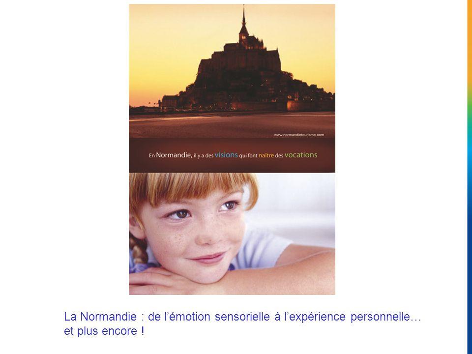 La Normandie : de lémotion sensorielle à lexpérience personnelle… et plus encore !