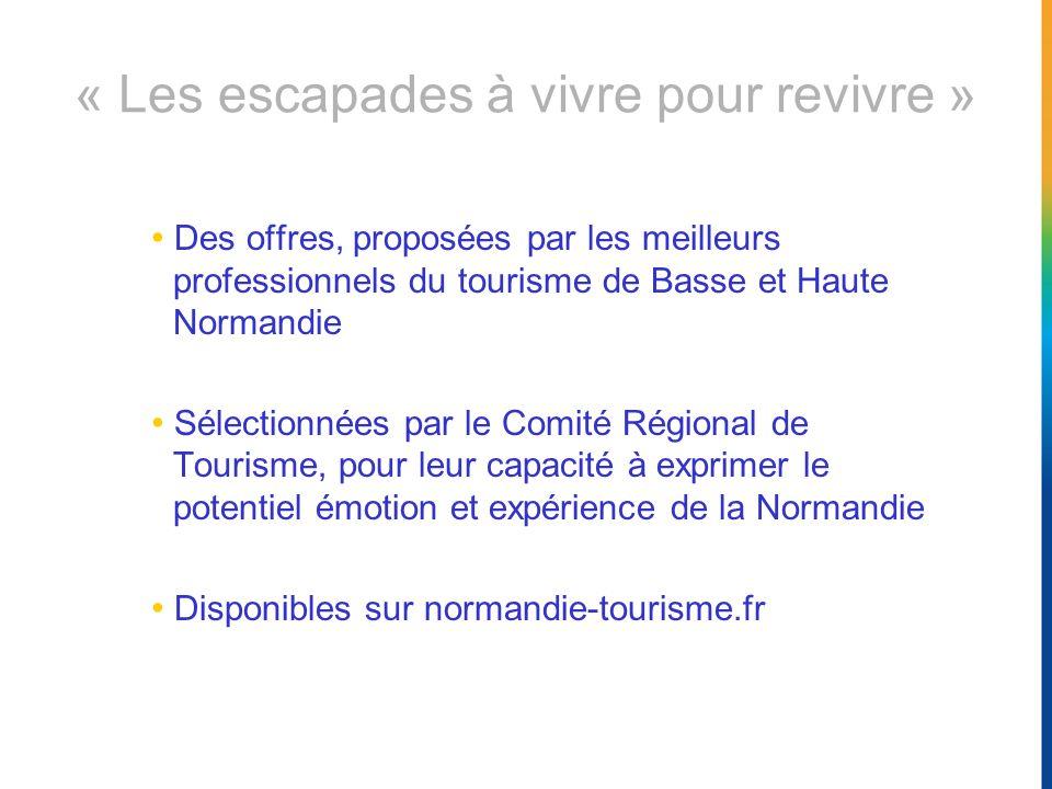 « Les escapades à vivre pour revivre » Des offres, proposées par les meilleurs professionnels du tourisme de Basse et Haute Normandie Sélectionnées pa
