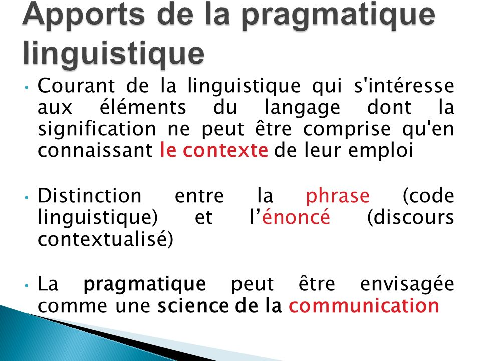 Courant de la linguistique qui s'intéresse aux éléments du langage dont la signification ne peut être comprise qu'en connaissant le contexte de leur e