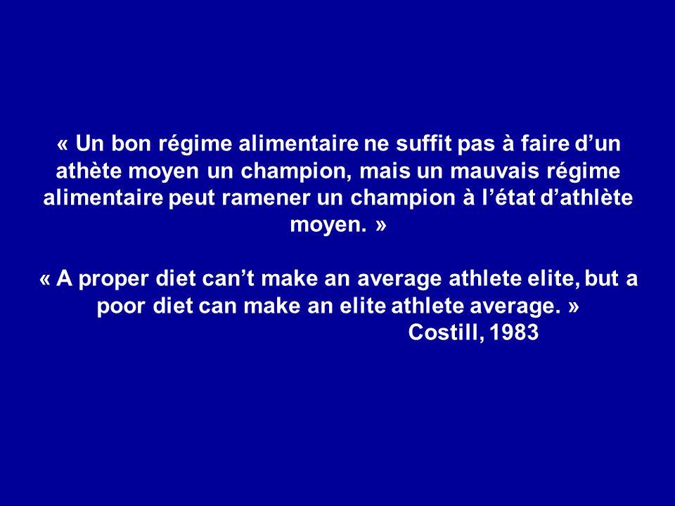 « Un bon régime alimentaire ne suffit pas à faire dun athète moyen un champion, mais un mauvais régime alimentaire peut ramener un champion à létat da