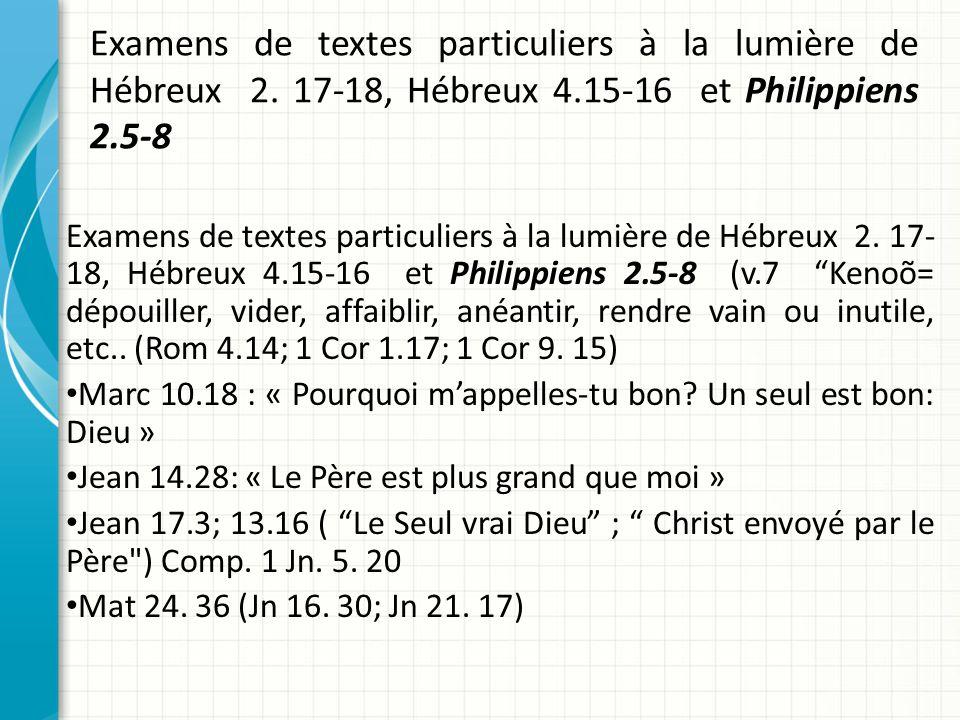 Examens de textes particuliers à la lumière de Hébreux 2. 17-18, Hébreux 4.15-16 et Philippiens 2.5-8 Examens de textes particuliers à la lumière de H