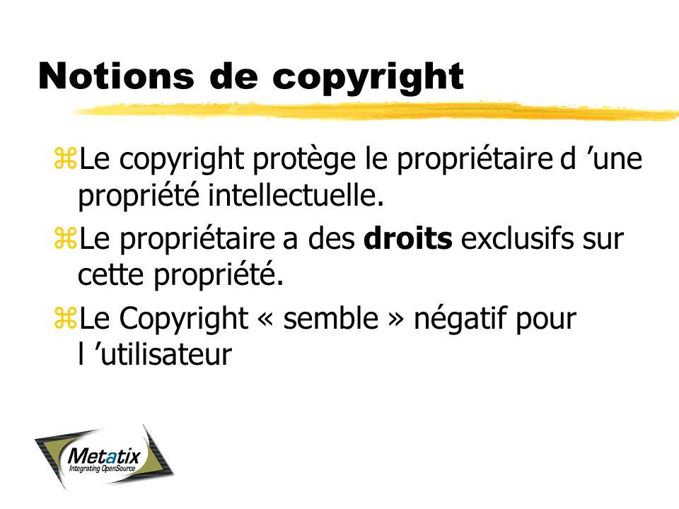 Notions de copyright zLe copyright protège le propriétaire d une propriété intellectuelle.