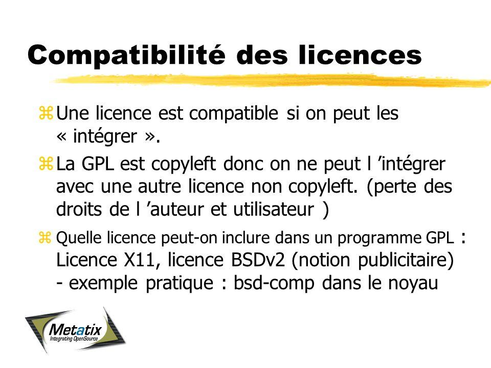 Compatibilité des licences zUne licence est compatible si on peut les « intégrer ».