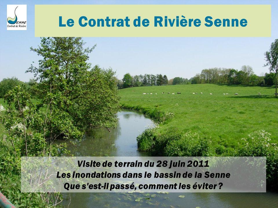 Le Contrat de Rivière Senne Visite de terrain du 28 juin 2011 Les inondations dans le bassin de la Senne Que s est-il passé, comment les éviter ?