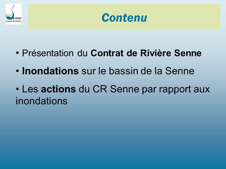 Présentation du Contrat de Rivière Senne Inondations sur le bassin de la Senne Les actions du CR Senne par rapport aux inondations Contenu