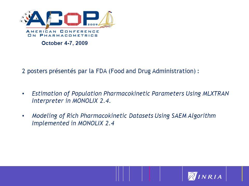 October 4-7, 2009 2 posters présentés par la FDA (Food and Drug Administration) : Estimation of Population Pharmacokinetic Parameters Using MLXTRAN In