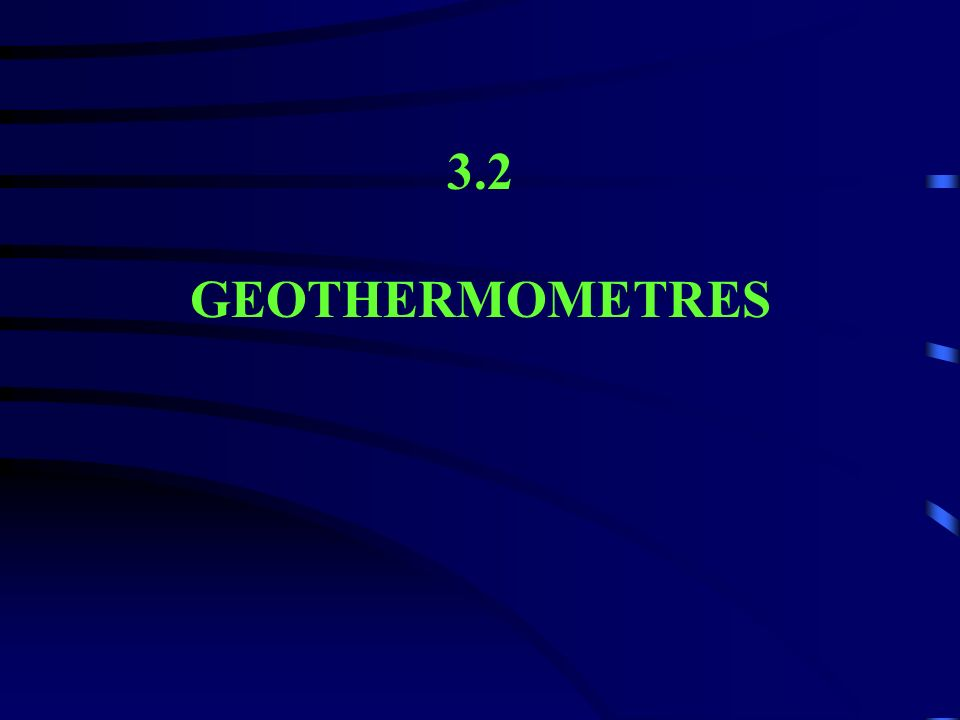 3.2 GEOTHERMOMETRES